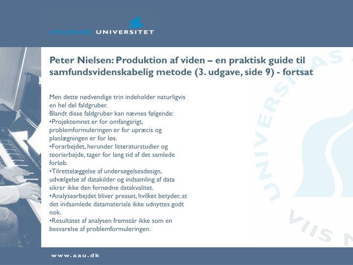 Peter Nielsen: Produktion af viden – en praktisk guide til samfundsvidenskabelig metode (3. udgave, side 9) - fortsat