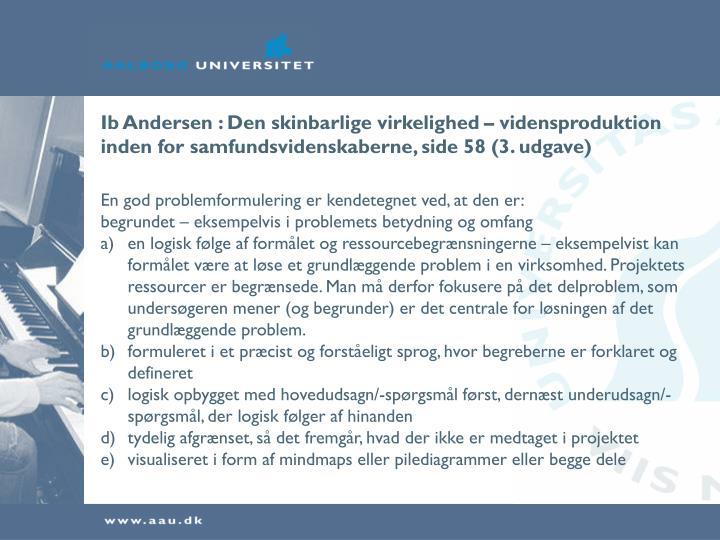Ib Andersen : Den skinbarlige virkelighed – vidensproduktion inden for samfundsvidenskaberne, side 58 (3. udgave)