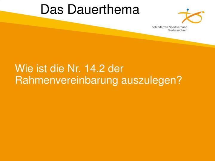 Wie ist die Nr. 14.2 der Rahmenvereinbarung auszulegen?