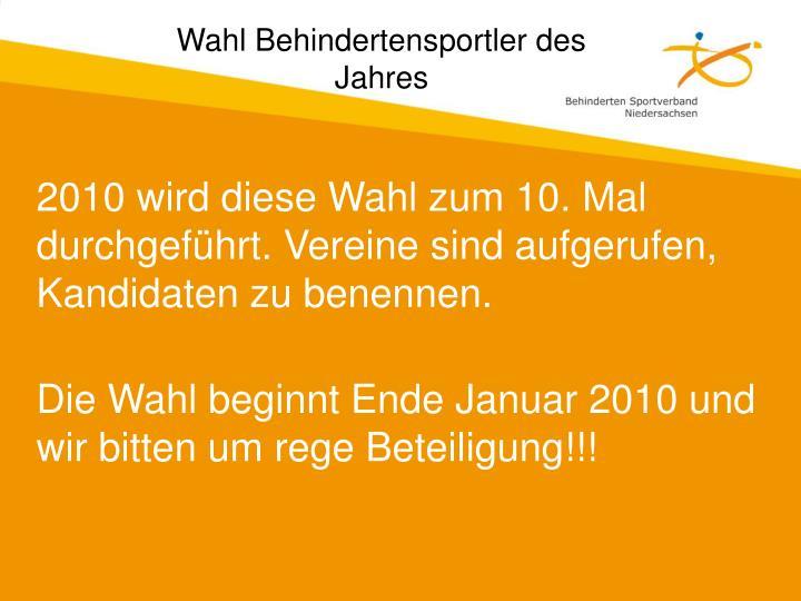 2010 wird diese Wahl zum 10. Mal durchgeführt. Vereine sind aufgerufen, Kandidaten zu benennen.
