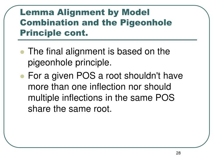 Lemma Alignment by Model Combination and the Pigeonhole Principle cont.