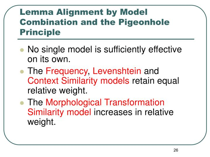 Lemma Alignment by Model Combination and the Pigeonhole Principle