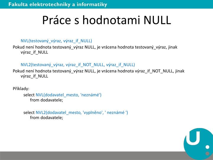 Práce s hodnotami NULL
