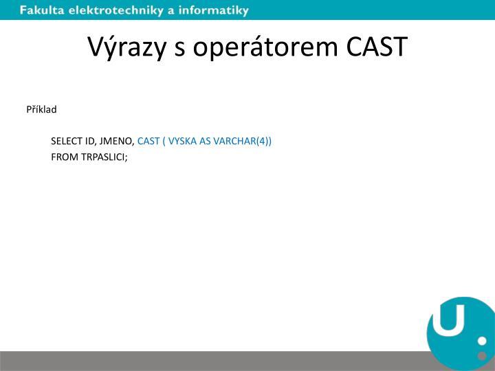 Výrazy s operátorem CAST