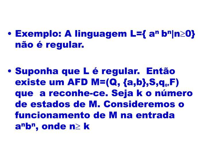 Exemplo: A linguagem L={ a