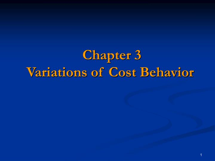 Chapter 3 variations of cost behavior