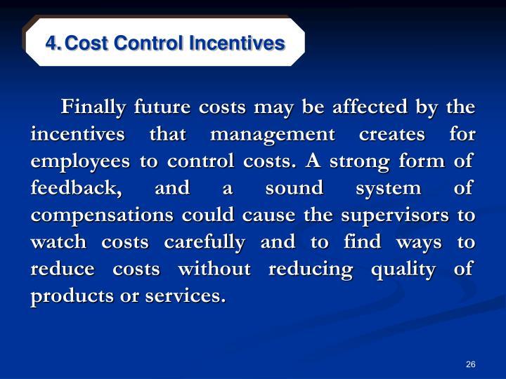 Cost Control Incentives
