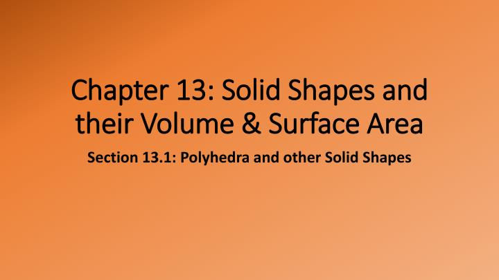 Chapter 13 solid shapes and their volume surface area