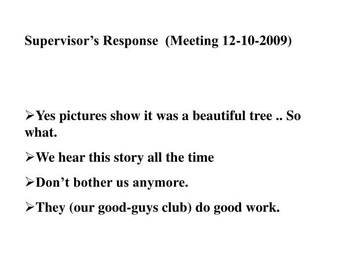 Supervisor's Response  (Meeting 12-10-2009)
