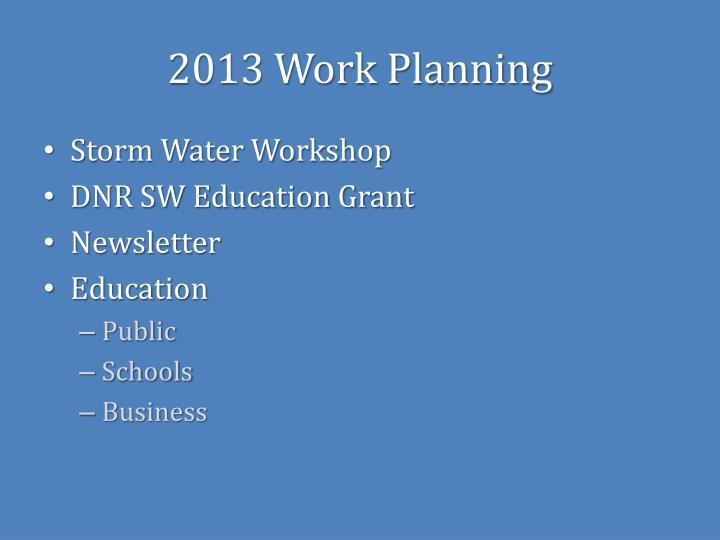 2013 Work Planning