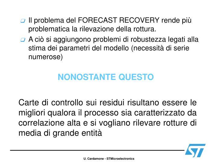 Il problema del FORECAST RECOVERY rende più problematica la rilevazione della rottura.