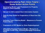 operationalising rajiv awas yojana some action action points
