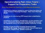 operationalising rajiv awas yojana support for preparatory tasks2