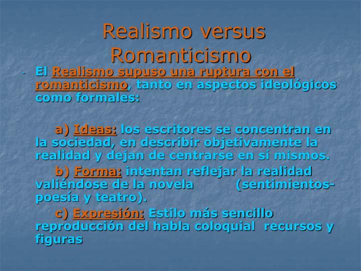 Realismo versus Romanticismo