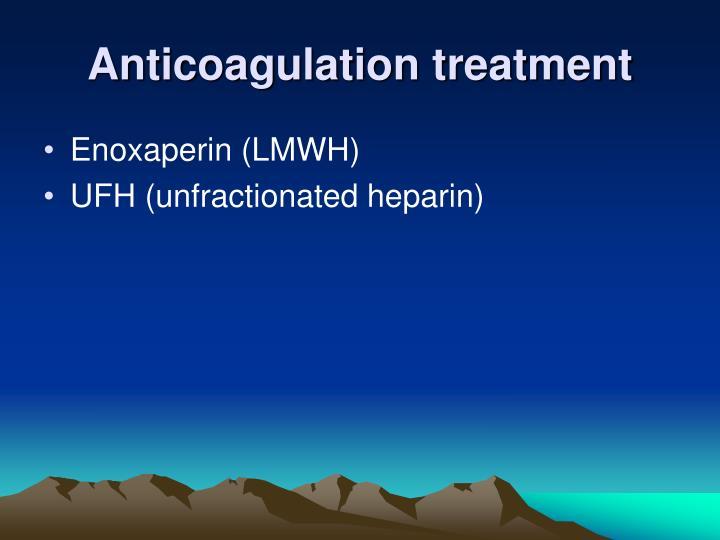 Anticoagulation treatment