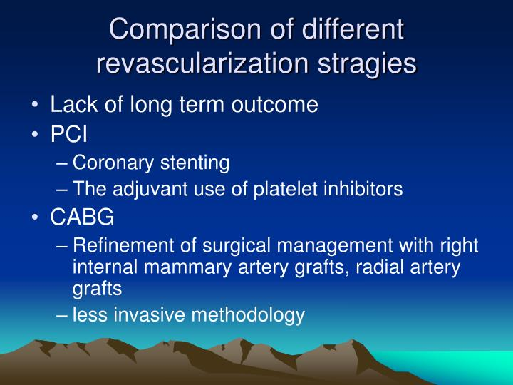 Comparison of different  revascularization stragies