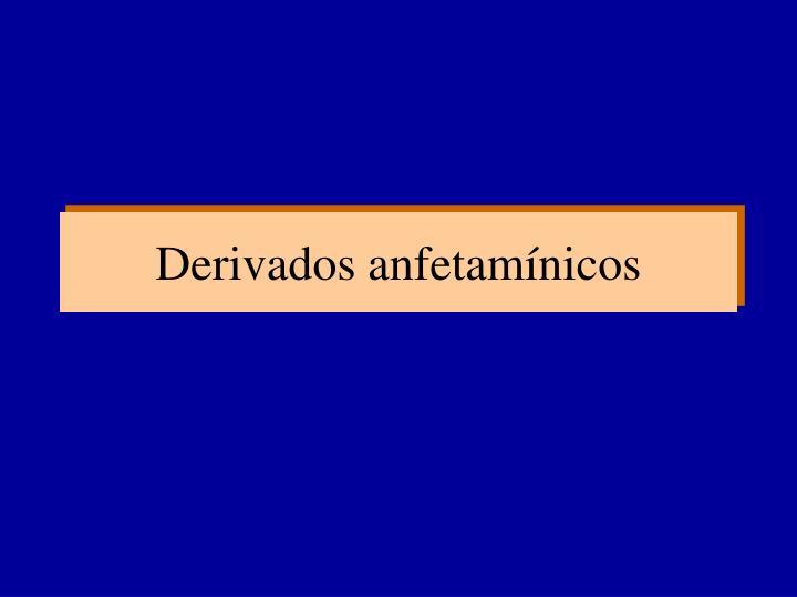 Derivados anfetamínicos
