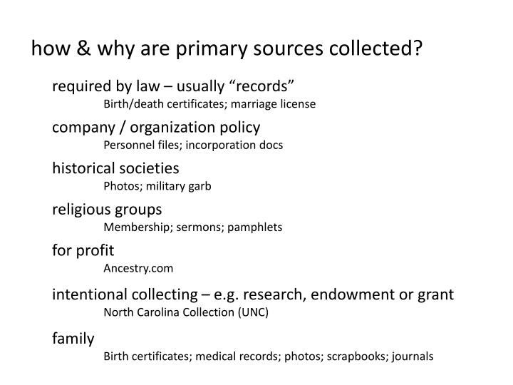 how & why are primary sources collected?
