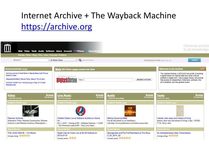 Internet Archive + The Wayback Machine