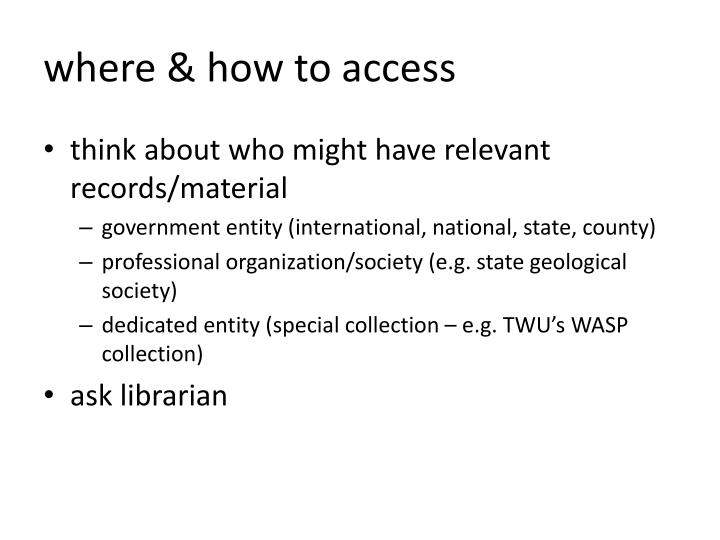 where & how to access