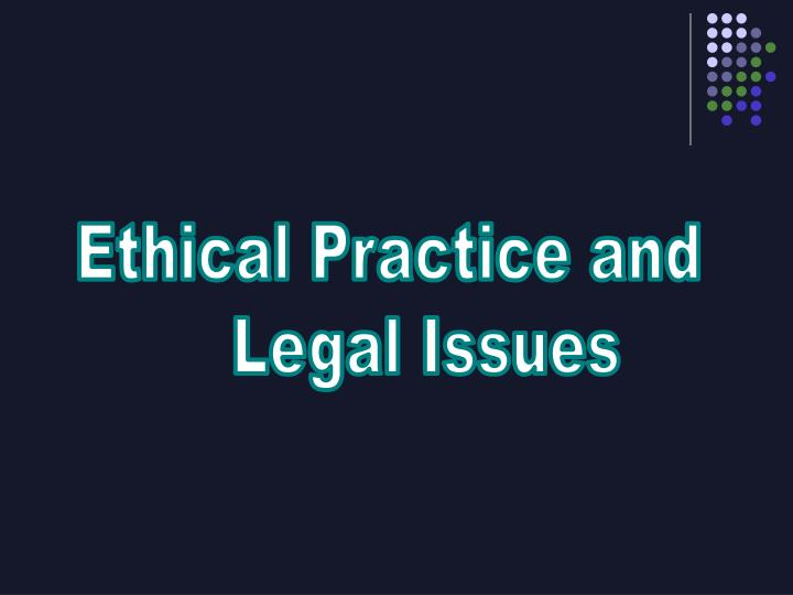 Ethical Practice and
