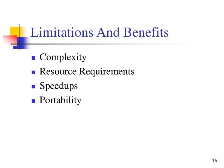 Limitations And Benefits