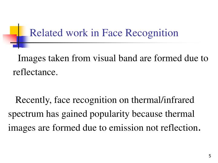 Related work in Face Recognition