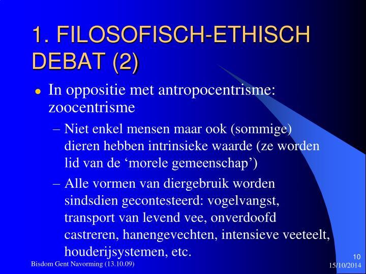 1. FILOSOFISCH-ETHISCH DEBAT (2)