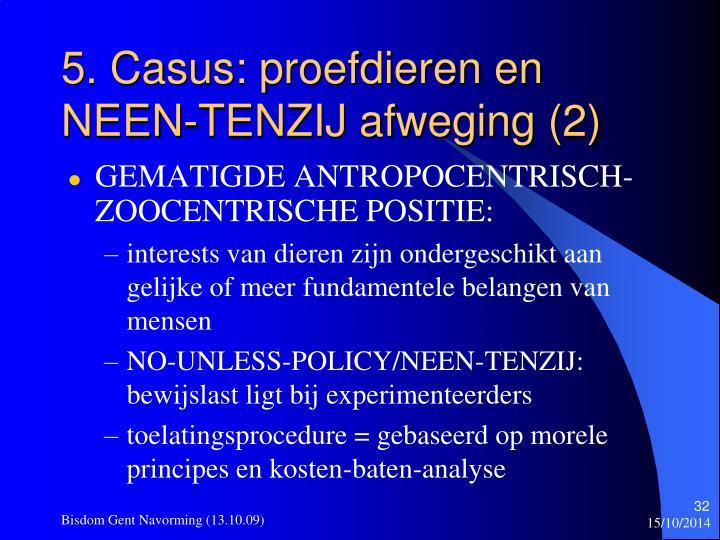5. Casus: proefdieren en NEEN-TENZIJ afweging (2)
