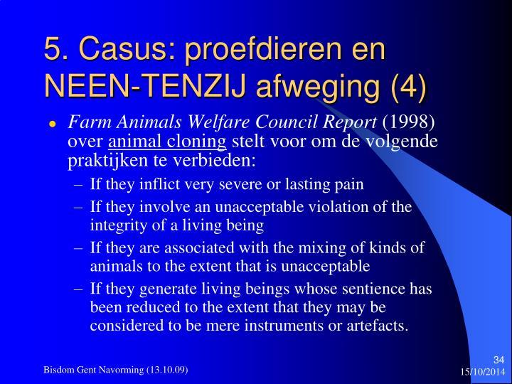 5. Casus: proefdieren en NEEN-TENZIJ afweging (4)