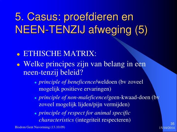 5. Casus: proefdieren en NEEN-TENZIJ afweging (5)