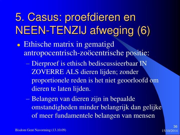 5. Casus: proefdieren en NEEN-TENZIJ afweging (6)