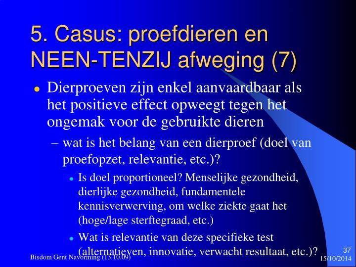 5. Casus: proefdieren en NEEN-TENZIJ afweging (7)