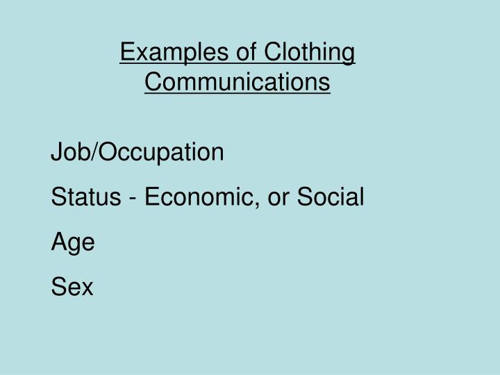 Examples of Clothing Communications