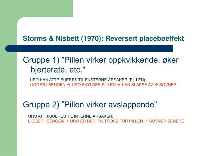 Storms & Nisbett (1970): Reversert placeboeffekt