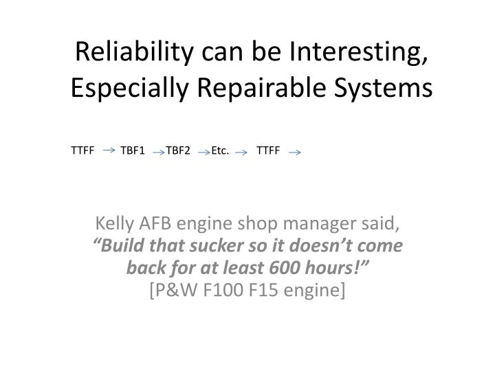Reliability can be interesting especially repairable systems