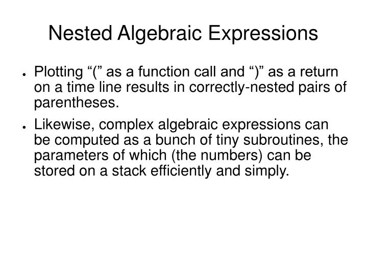 Nested Algebraic Expressions