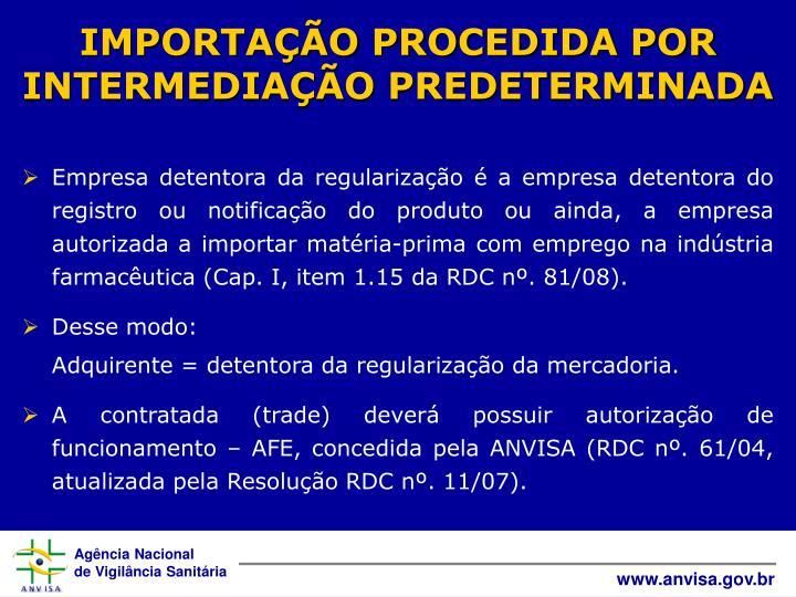 IMPORTAÇÃO PROCEDIDA POR INTERMEDIAÇÃO PREDETERMINADA