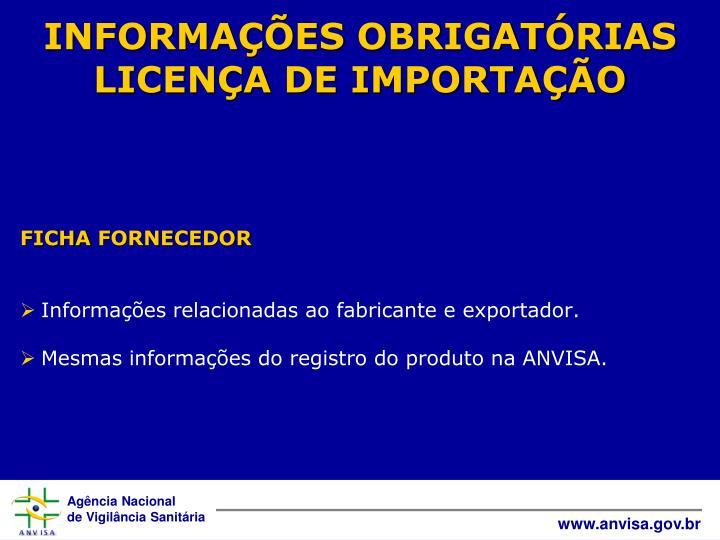 INFORMAÇÕES OBRIGATÓRIAS LICENÇA DE IMPORTAÇÃO