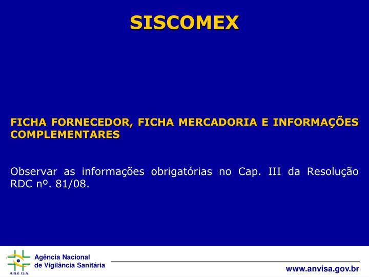 FICHA FORNECEDOR, FICHA MERCADORIA E INFORMAÇÕES COMPLEMENTARES