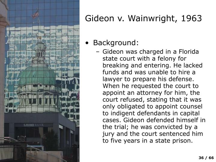 Gideon v. Wainwright, 1963