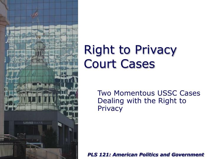 Right to Privacy Court Cases