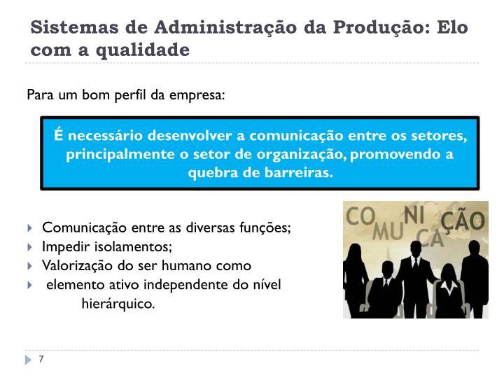 Sistemas de Administração da Produção: Elo com a qualidade