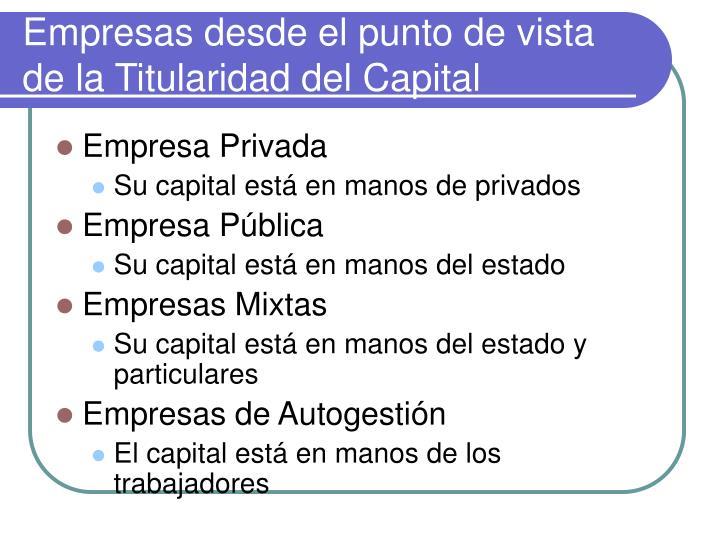 Empresas desde el punto de vista de la Titularidad del Capital