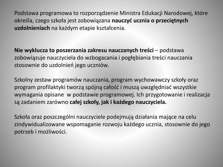 Podstawa programowa to rozporządzenie Ministra Edukacji Narodowej, które określa, czego szkoła jest zobowiązana