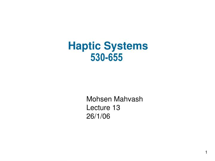 Haptic systems 530 655