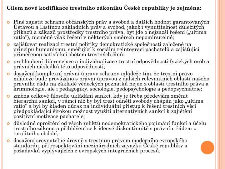 Cílem nové kodifikace trestního zákoníku České republiky je zejména: