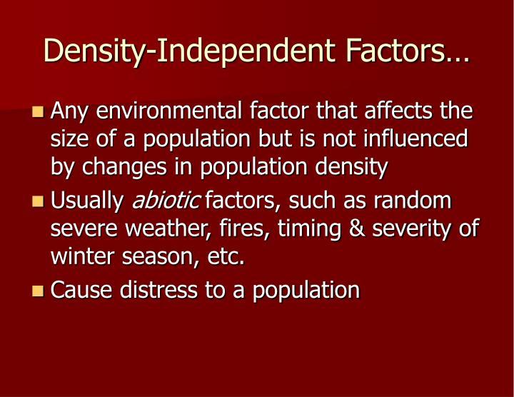 Density-Independent Factors…