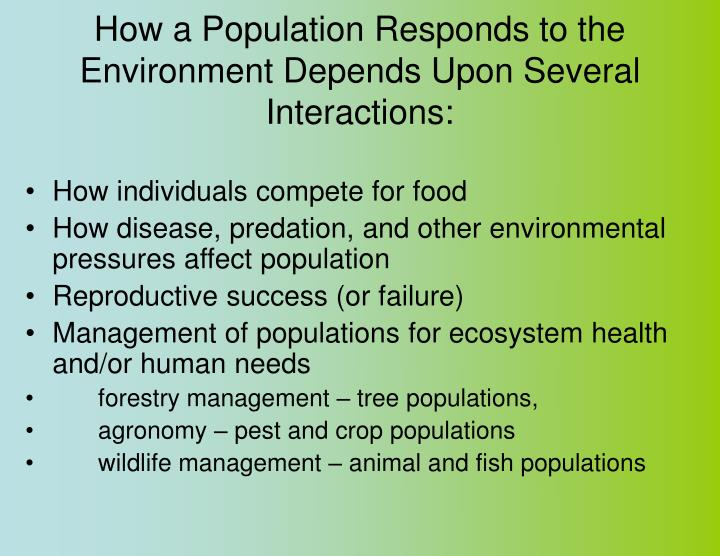How a Population Responds to the Environment Depends Upon Several Interactions: