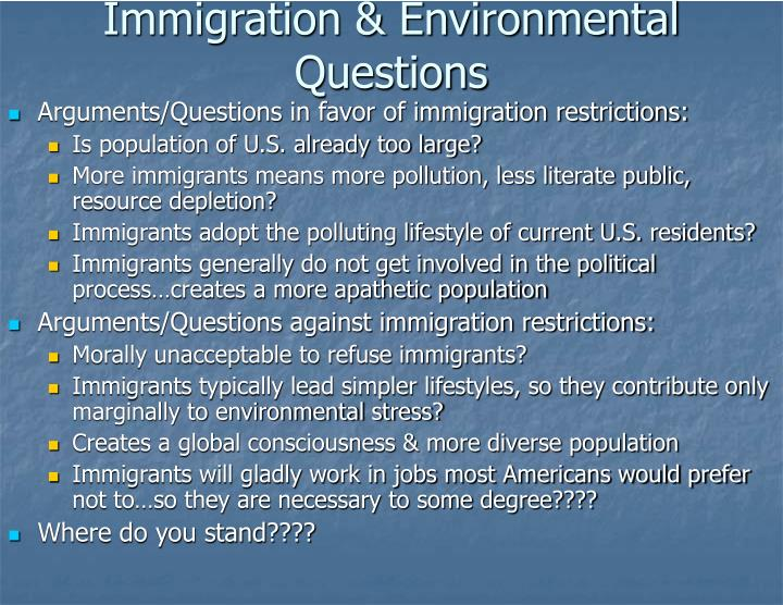 Immigration & Environmental Questions